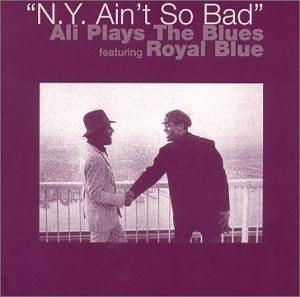 "5. Rashied Ali featuring Royal Blue: <i>""N.Y. Ain't So Bad"": Ali Plays the Blues</i> (Survival, 1976)"