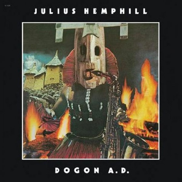 6. Julius Hemphill: <i>Dogon A.D.</i> (Freedom, 1977 [originally recorded and released in 1972])