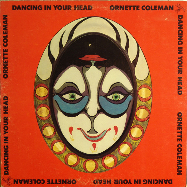 8. Ornette Coleman: <i>Dancing in Your Head</i> (Horizon/A&M, 1977)