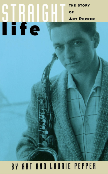 3. Art and Laurie Pepper: <i>Straight Life: The Story of Art Pepper</i> (1979)