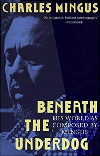 Charles Mingus: <i>Beneath the Underdog: His World as Composed by Mingus</i> (1971)