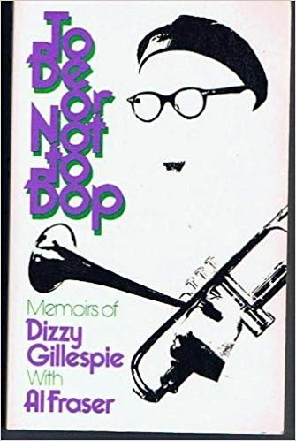 1. Dizzy Gillespie with Al Fraser: <i>To Be or Not to Bop</i> (1979)
