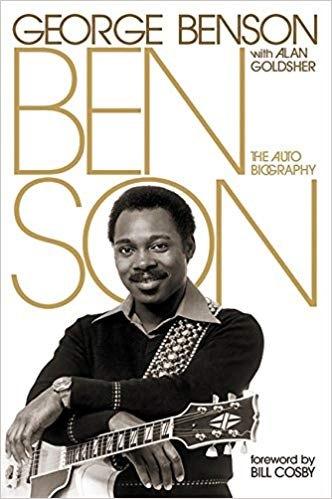 10. George Benson with Alan Goldsher: <i>Benson: The Autobiography</i> (2014)