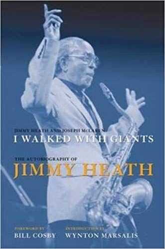 5. Jimmy Heath and Joseph McLaren: <i>I Walked With Giants: The Autobiography of Jimmy Heath</i> (2010)