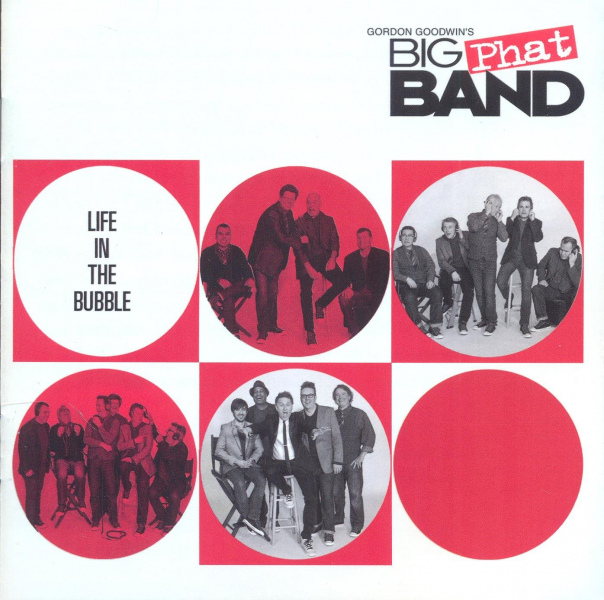 4. Gordon Goodwin's Big Phat Band: <em>Life in the Bubble</em> (Telarc, 2014)