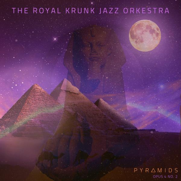 6. Royal Krunk Jazz Orkestra: <em>Pyramids</em> (Ropeadope, 2019)