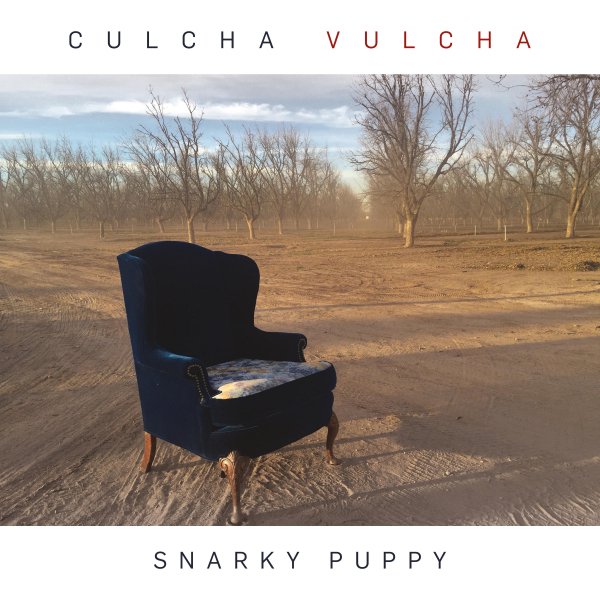 8. Snarky Puppy: <em>Culcha Vulcha</em> (GroundUP, 2016)