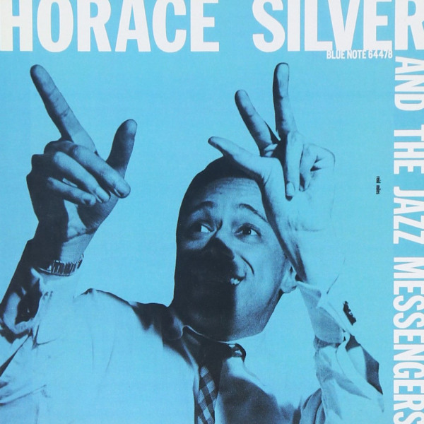 """2. """"The Preacher"""" (<i>Horace Silver and the Jazz Messengers</i>; Blue Note, 1956 [originally recorded February 6, 1955])"""