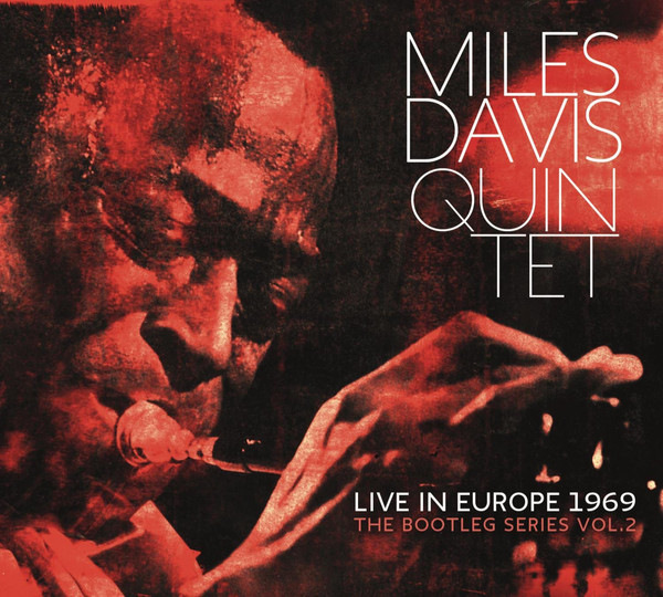 Miles Davis Quintet: <i>Live in Europe 1969: The Bootleg Series Vol. 2</i> (Columbia, 2013)