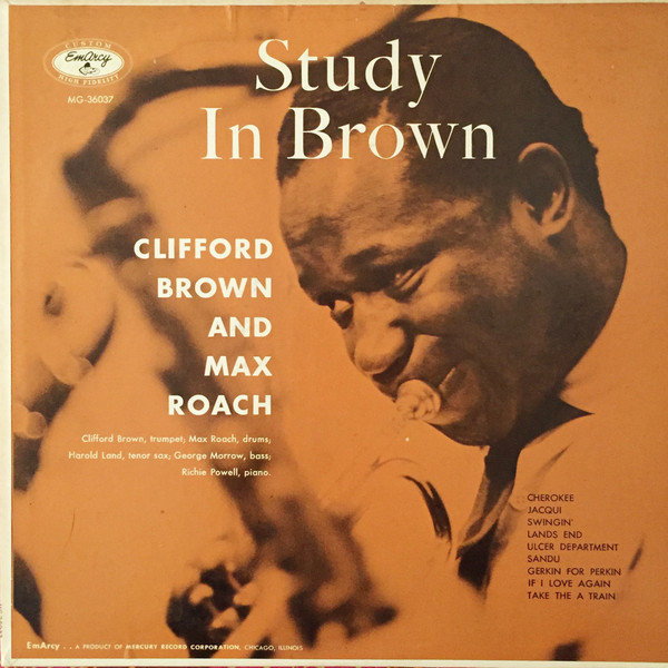 Max Roach and Clifford Brown: <i>Study in Brown</i> (EmArcy, 1955)