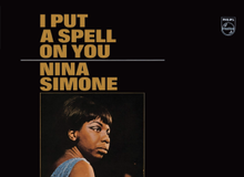 """9. Nina Simone: """"I Put a Spell on You"""" (from <em>I Put a Spell on You</em>, Philips, 1965)"""