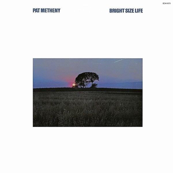 Pat Metheny: <i>Bright Size Life</i> (ECM, 1976)
