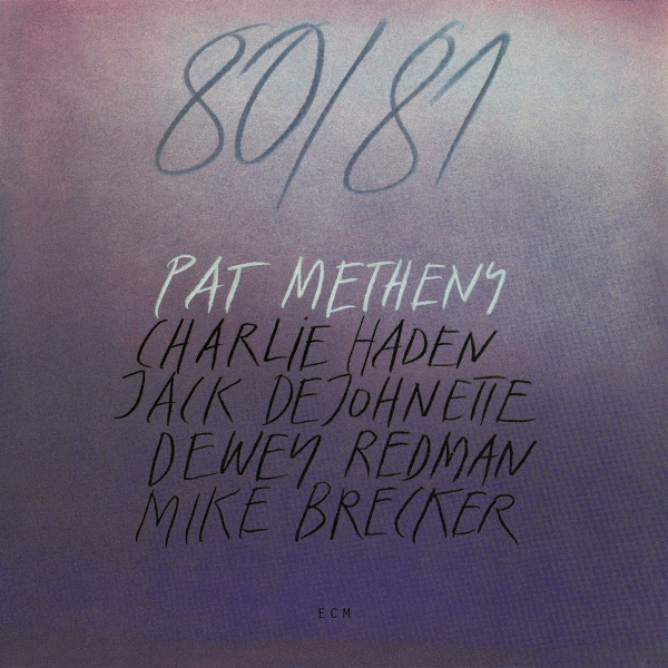 1. Pat Metheny: <i>80/81</i>