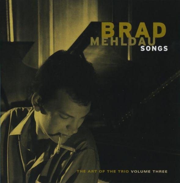Brad Mehldau: <i>Songs: The Art of the Trio Volume Three</i> (Warner Bros., 1998)
