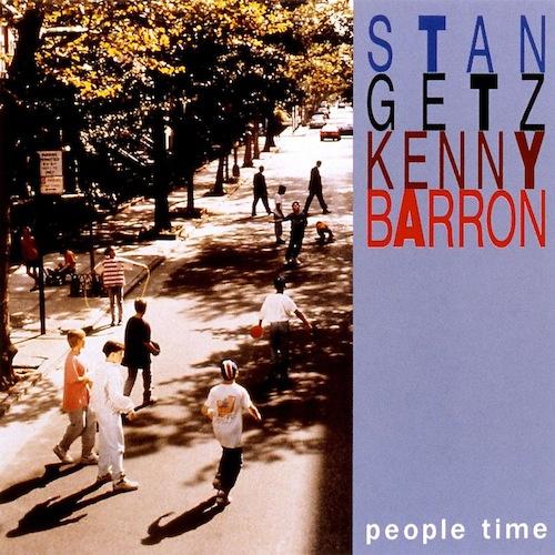 Stan Getz, Kenny Barron: <i>People Time</i> (Verve, 1992)