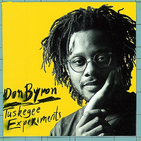 Don Byron: <i>Tuskegee Experiments</i> (Nonesuch, 1992)