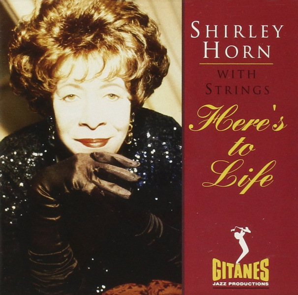 Shirley Horn: <i>Here's to Life</i> (Verve, 1992)