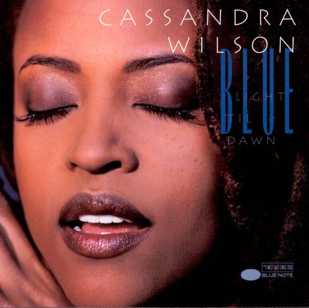 Cassandra Wilson: <i>Blue Light 'Til Dawn</i> (Blue Note, 1993)