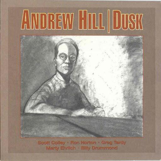 Andrew Hill: <i>Dusk</i> (Palmetto, 2000)