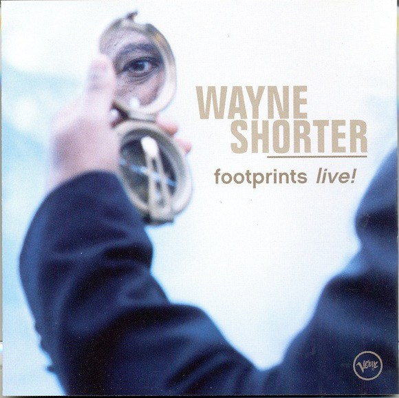 Wayne Shorter: <i>Footprints Live!</i> (Verve, 2002)