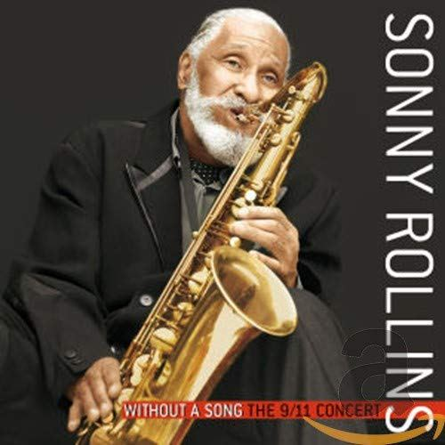 Sonny Rollins: <i>Without a Song: The 9/11 Concert</i> (Milestone, 2005)