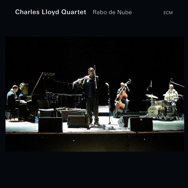 Charles Lloyd Quartet: <i> Rabo de Nube</i> (ECM, 2008)