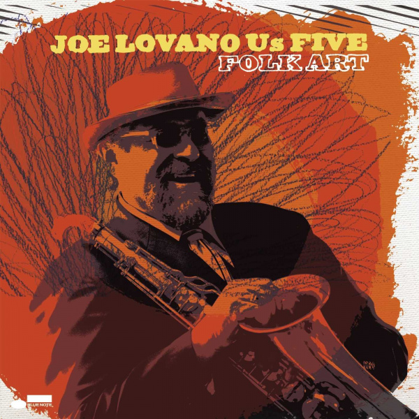 Joe Lovano Us Five: <i>Folk Art</i> (Blue Note, 2009)