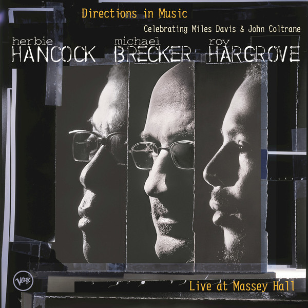 4. Herbie Hancock, Michael Brecker, Roy Hargrove: <i>Directions in Music: Live at Massey Hall</i>