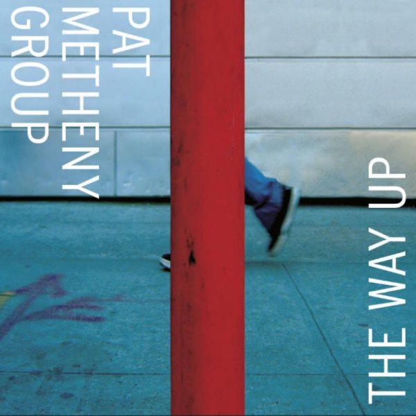 5. Pat Metheny Group: <i>The Way Up</i>