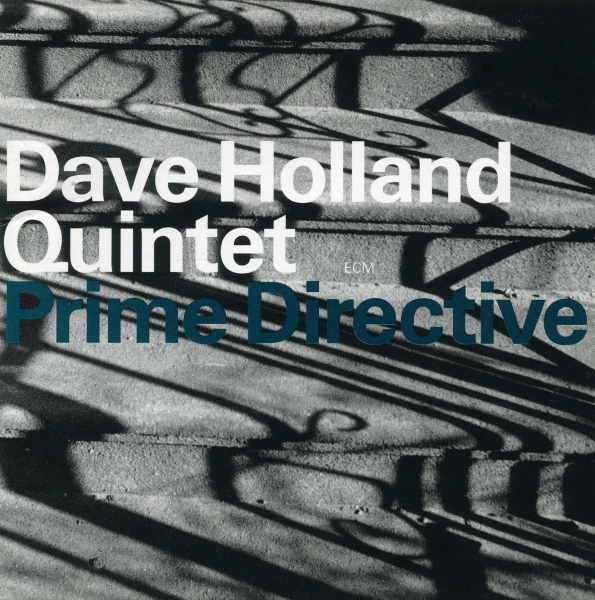 6. Dave Holland Quintet: <i>Prime Directive</i>