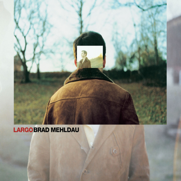 8. Brad Mehldau: <i>Largo</i>