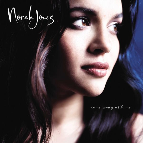 9. Norah Jones: <i>Come Away With Me</i>