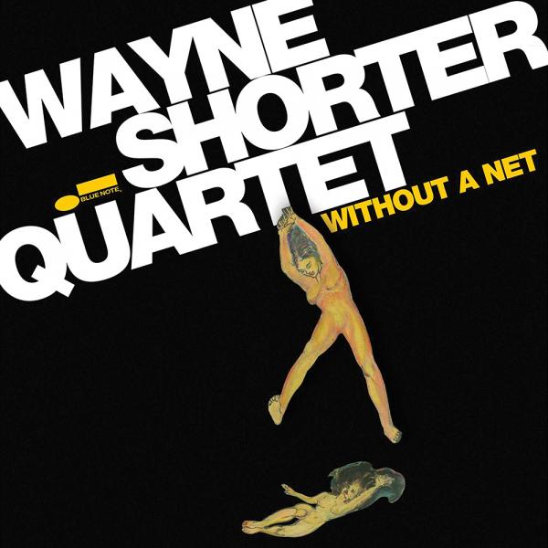 Wayne Shorter Quartet: <i>Without a Net</i> (Blue Note, 2013)
