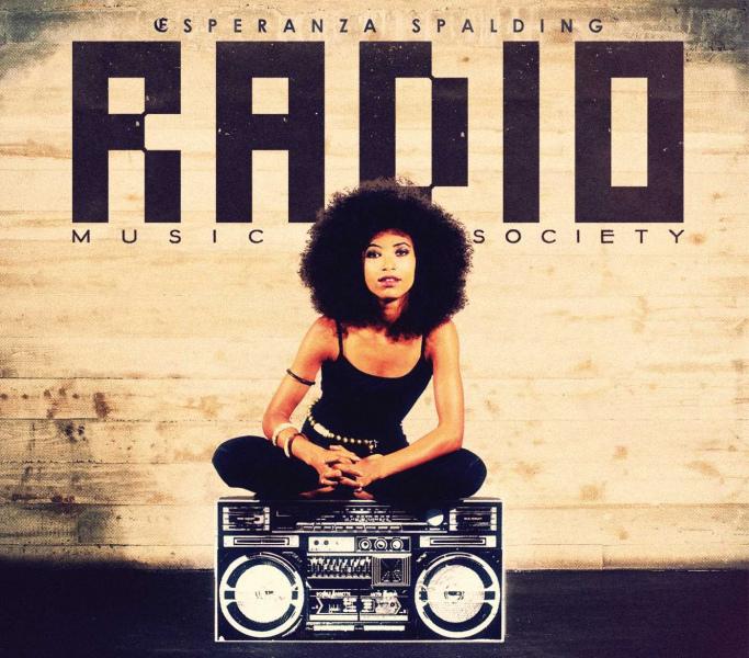 3. Esperanza Spalding: <i>Radio Music Society</i>