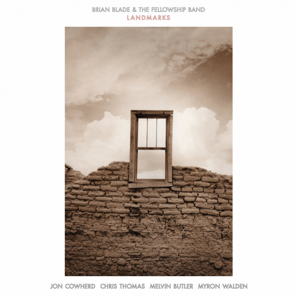 4. (tie) Brian Blade & the Fellowship Band: <i> Landmarks</i>