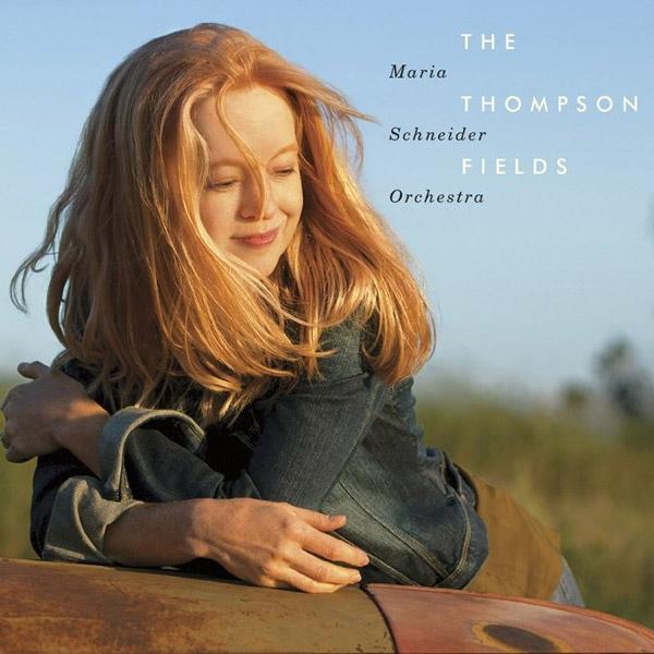 5. Maria Schneider Orchestra: <i>The Thompson Fields</i>