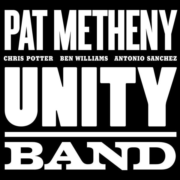 6. Pat Metheny: <i>Unity Band</i>