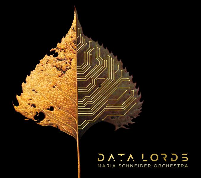 1. Maria Schneider Orchestra: <i>Data Lords</i> (ArtistShare)