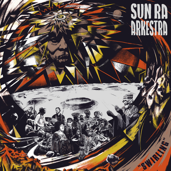 9. Sun Ra Arkestra: <i>Swirling</i> (Strut)