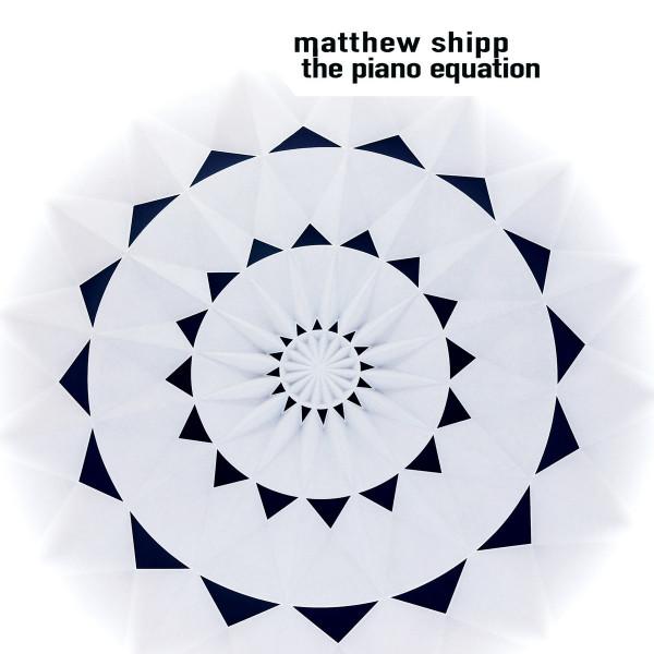 20. Matthew Shipp: <i>The Piano Equation</i>