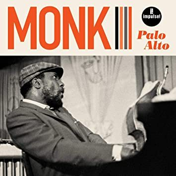 1. Thelonious Monk: <i>Palo Alto</i> (Impulse!/Sny)