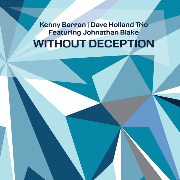 24. Kenny Barron/Dave Holland Trio Featuring Johnathan Blake: <i>Without Deception</i> (Dare2)