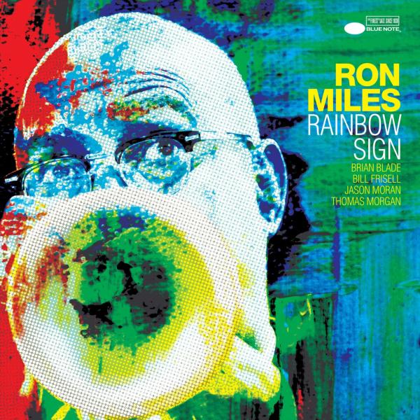 28. Ron Miles: <i>Rainbow Sign</i> (Blue Note)