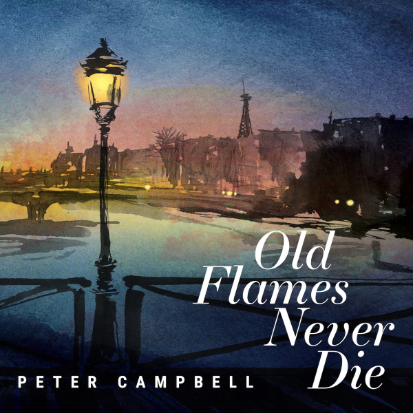 29. Peter Campbell: <i>Old Flames Never Die</i> (Peter Campbell)