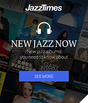 View JazzTimes' New Jazz Now Section