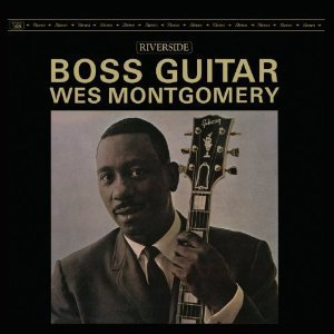 Wes Montgomery: Boss Guitar