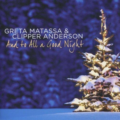 Greta Matassa & Chipper Anderson: And to All a Good Night