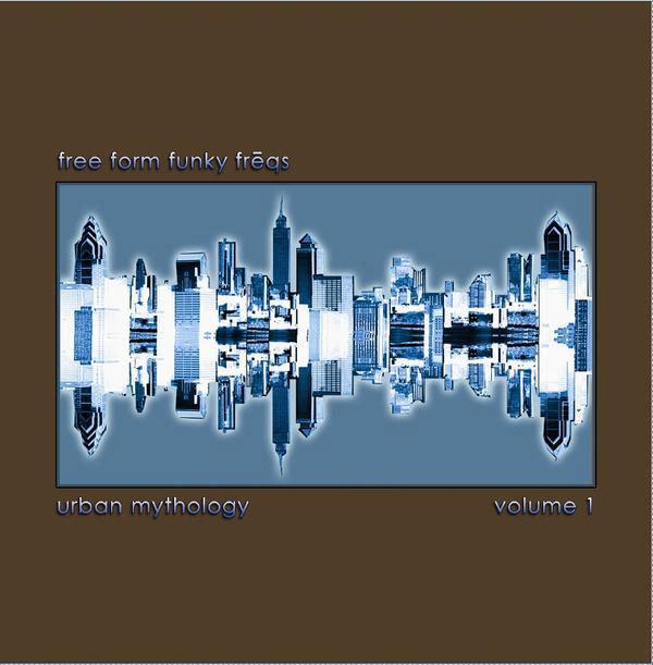 """Free Form Funky Freqs' """"Urban Mythology, Volume One"""" album"""
