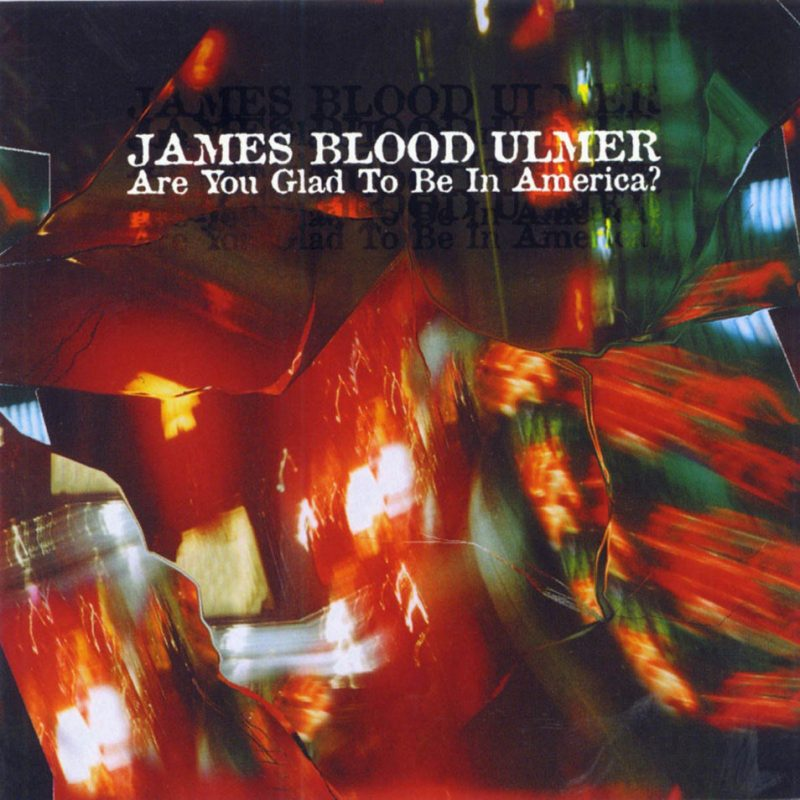 """James Blood Ulmer's """"Are You Glad to Be in America?"""""""