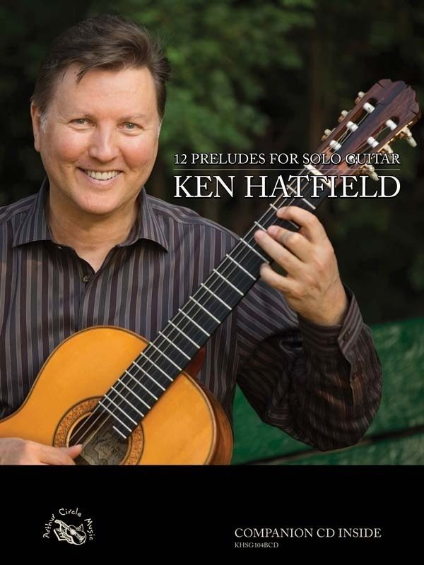 "Ken Hatfield's ""12 Preludes for Solo Guitar"""